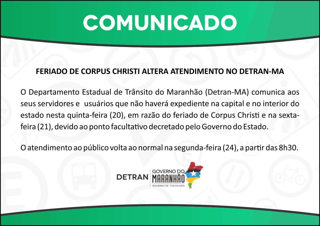 Comunicado: Feriado de Corpus Christi altera atendimento no Detran-MA